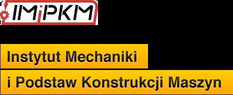 Instytut Mechaniki i Podstaw Konstrukcji Maszyn
